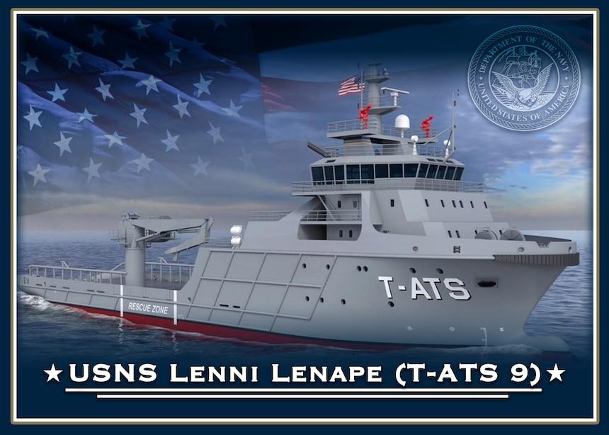The future Military Sealift Command Navajo-class towing and salvage ship USNS Lenni Lenape (T-ATS 9).