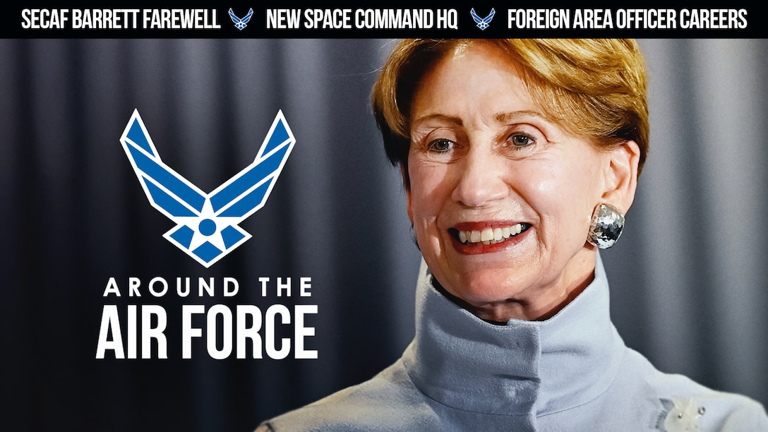 Around the Air Force: SECAF farewell, New USSPACECOM HQ, Foreign Area Officer careers