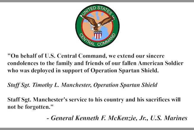 """On behalf of U.S. Central Command, we extend our sincere condolences to the family and friends of our fallen American Soldier who was deployed in support of Operation Spartan Shield.  