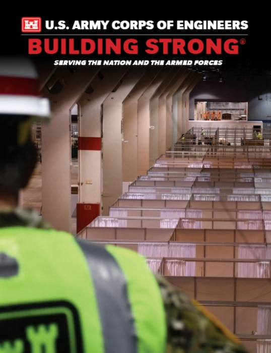 """The 2020-2021 U.S. Army Corps of Engineers """"Building Strong®: Serving the Nation and the Armed Forces"""" digital publication is available NOW online."""