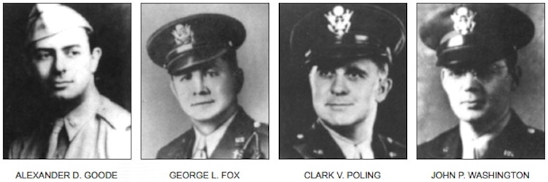Courtesy image - official photos of U.S. Army chaplains, Lt. George Fox, a Methodist minister; Lt. Alexander Goode, a Jewish Rabbi; Lt. John Washington, a Roman Catholic Priest; and Lt. Clark Poling, a Dutch Reformed minister. These are the four Chaplains who perished with the sinking of the SS Dorchester after being struck by a a German submarine torpedo, Feb. 3, 1943.