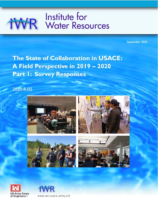 The U.S. Army Corps of Engineers' (USACE) Institute for Water Resources (IWR) recently released a report titled The State of Collaboration in USACE: A Field Perspective in 2019-2020 Part 1: Survey Responses.