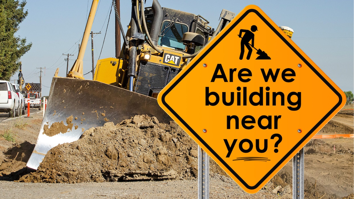 Are we building near you?