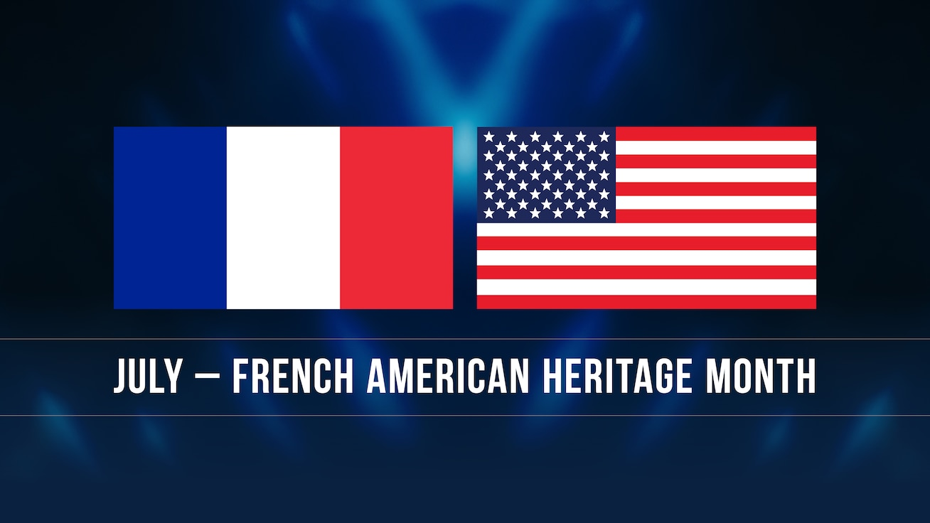 July – French American Heritage Month