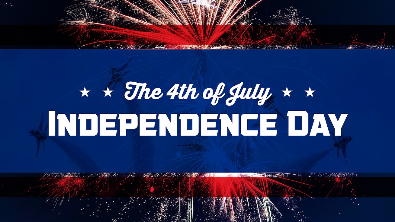 July 4 – Independence Day