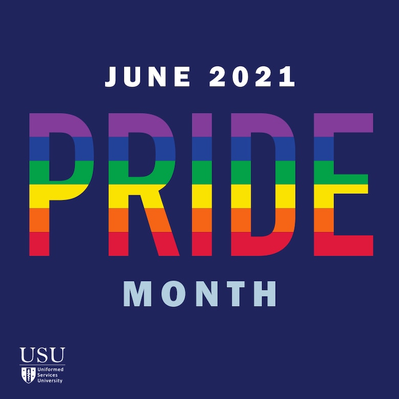 June is Pride Month at the Uniformed Services University (USU).   (graphic design by Sofia Echelmeyer)