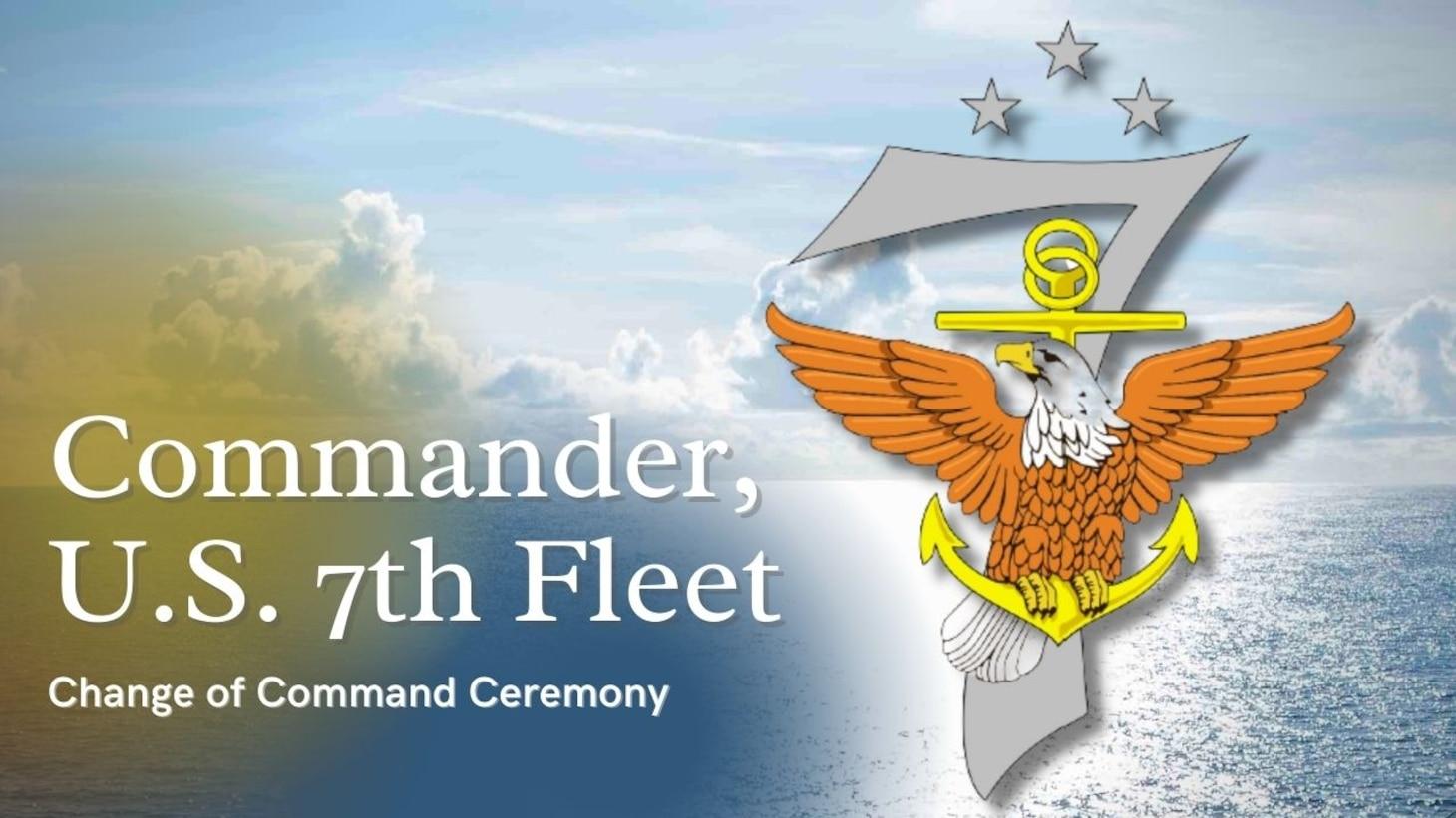 U.S. 7th Fleet will hold a change of command ceremony July 8 at the Fleet Activities Yokosuka Fleet Theater.