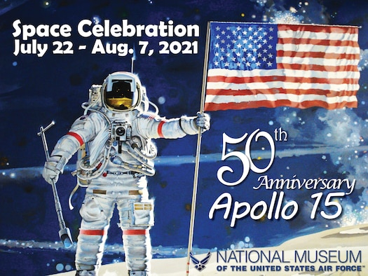 Illustration of astronaut on the moon with text that reads: Space Celebration; July 22 - Aug. 7, 2021; 50th Anniversary Apollo 15; National Museum of the United States Air Force