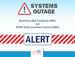 Alert: DEERS and BWE outage