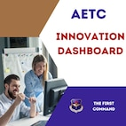 """Graphic with man and woman looking at a computer screen on a graphic with words """"AETC Innovation Dashboard"""" and the AETC logo with """"The First Command"""" next to it."""