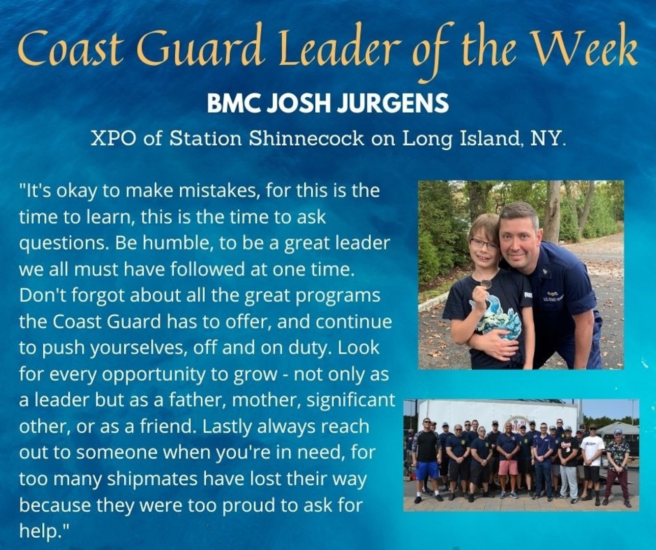 Our Coast Guard Leader of the Week is Chief Petty Officer Josh Jurgens, a boatswain's mate currently serving as the executive petty officer of Station Shinnecock on Long Island, New York.