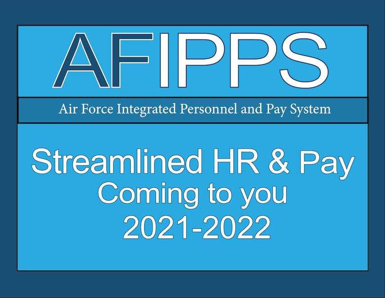 Air Force Integrated Personnel and Pay System infographic. Streamlined HR and Pay coming to you 2021-2022.