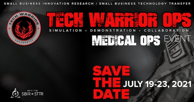 Join the Tech Warrior Enterprise team for the Tech Warrior Medical OPS event scheduled for July 19-23, 2021. Government tech scouts, industry subject matter experts, and many small businesses will be in attendance. (Courtesy graphic)