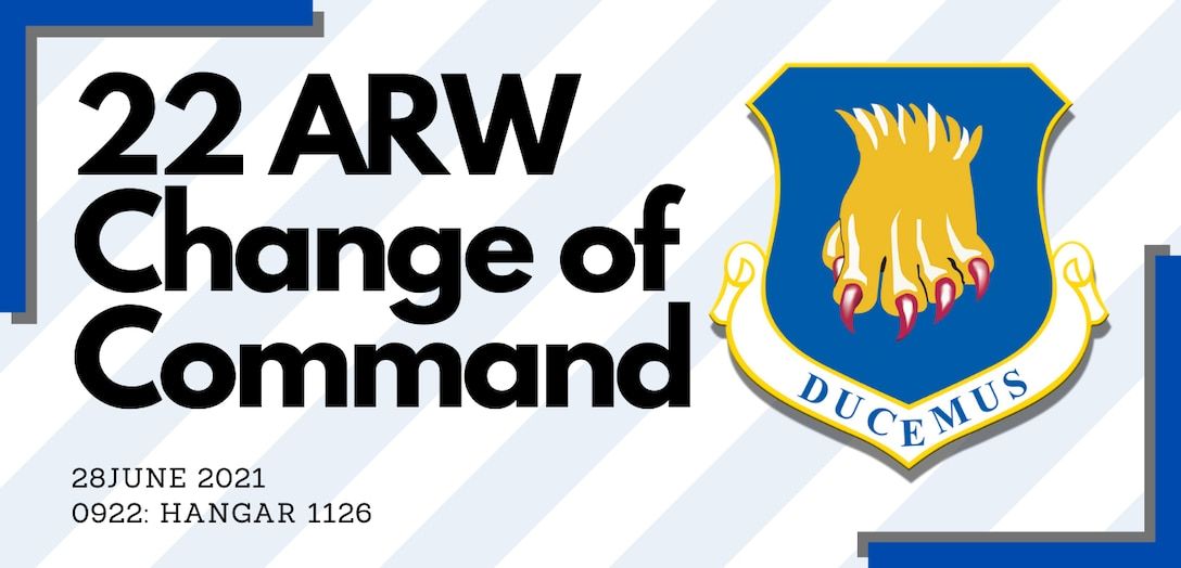 22nd Air Refueling Wing Change of Command. (U.S. Air Force graphic by Senior Airman Alan Ricker)