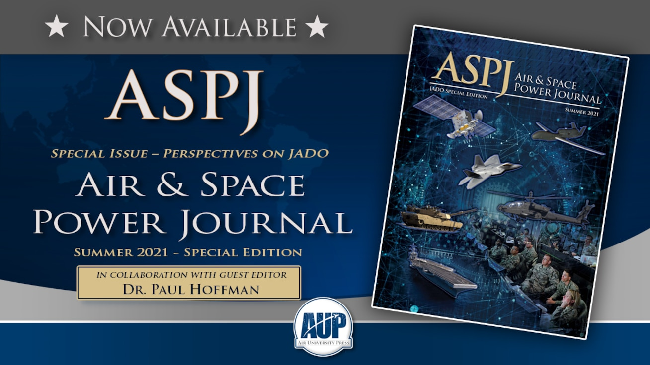 Air and Space Power Journal Special ISsue - Perspectives on JADO 2021