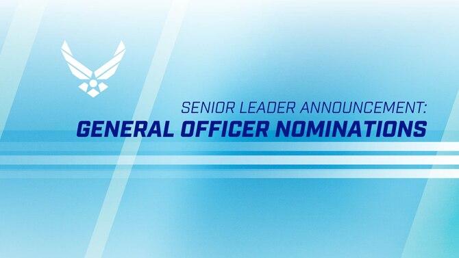 Senior leader announcement: general officer nominations.
