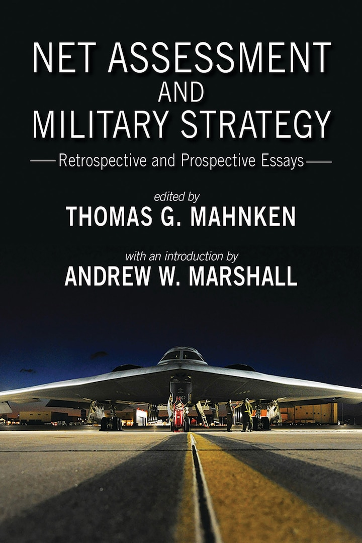 Net Assessment and Military Strategy: Retrospective and Prospective Essays