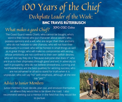 Our deckplate leader of the week is Chief Petty Officer Travis Ruterbusch, a boatswain's mate and the executive petty officer of the U.S. Coast Guard Cutter Coho, New London, Connecticut!