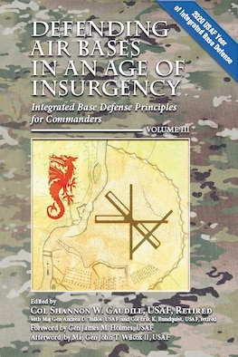Defending Air Bases in an Age of Insurgency, volume III: Integrated Base Defense Principles for Commanders