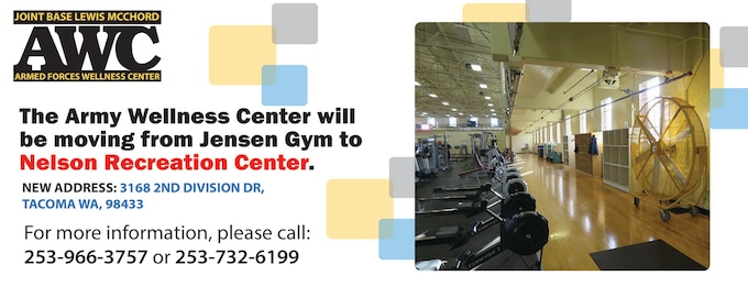 The Army Wellness Center at JBLM has moved to Nelson Recreation Center.