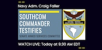 Graphic: SOUTHCOM Commander, Navy Adm. Craig Faller, to testify before the Senate Armed Services Committee. Watch Live today at 9:30 am EST.
