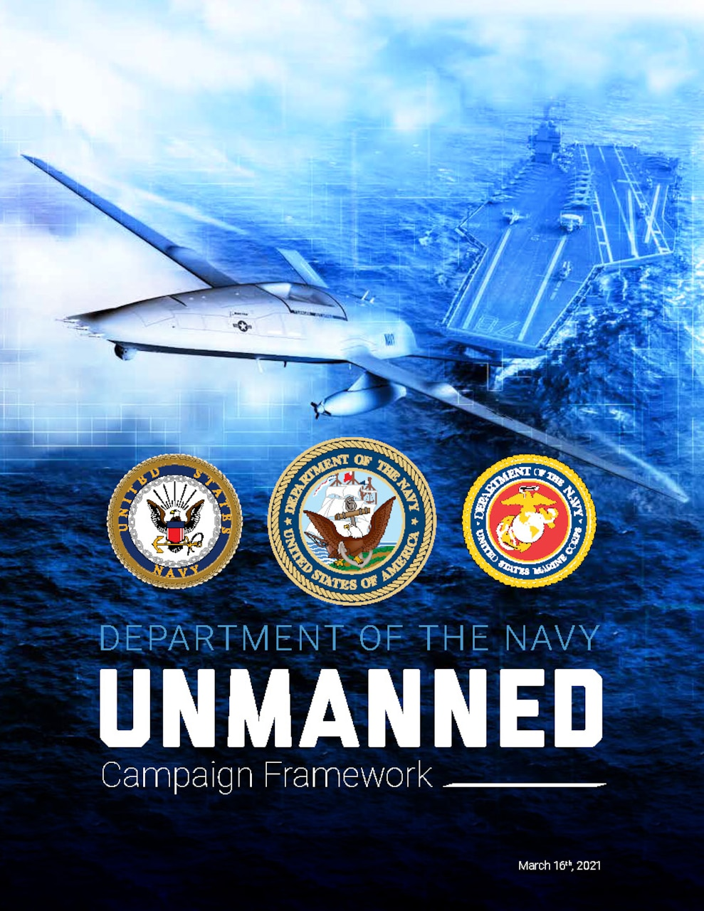 The Unmanned Campaign Plan represents the Navy and Marine Corps' strategy for making unmanned systems a trusted and integral part of warfighting.
