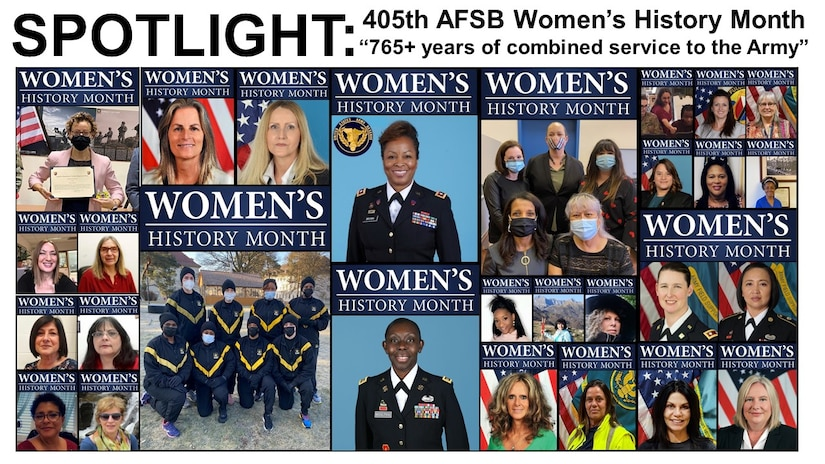Pictured here, 39 women from the 405th Army Field Support Brigade, with more than 765 years of combined service with the Army, were highlighted during National Women's History Month each day. They are just a small sampling of the more than 174,000 women who serve in every career field in the Army today – all critical members of the Army team.