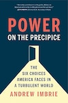 Power on the Precipice: The Six Choices America Faces in a