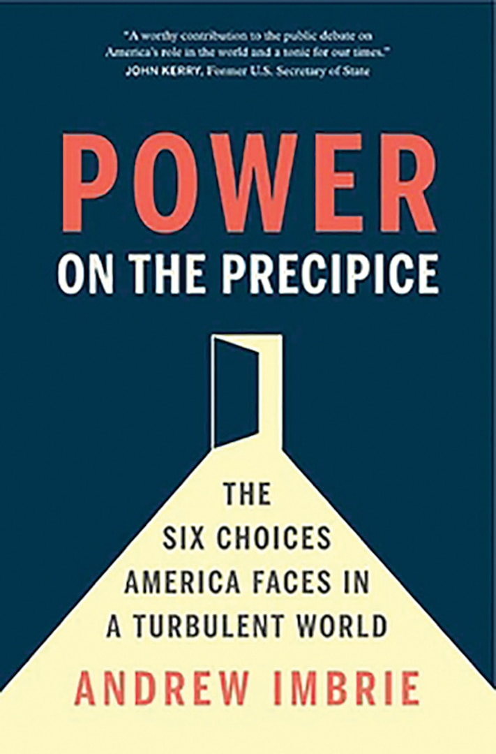 Power on the Precipice: The Six Choices America Faces in a Turbulent World