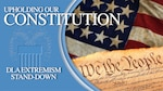 """Text reads Upholding Our Constitution, DLA Extremism Stand-down. Graphic shows the """"We the People"""" heading on the Constitution on top of an American flag."""