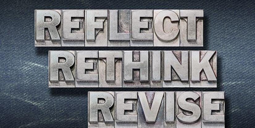 reflect rethink revise