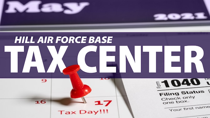 Graphic depicting the Hill AFB tax center is open through the new May 17, 2021, tax deadline.