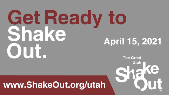 Graphic depicting The Great Utah ShakeOut April 15, 2021.