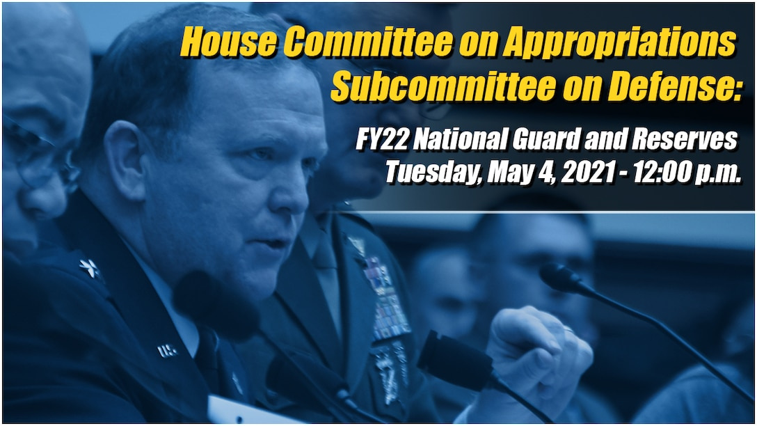 House Committee on Appropriations Subcommittee on Defense today, May 4 at noon.