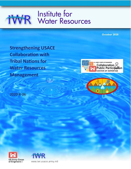 IWR has released a report, Strengthening USACE Collaboration with Tribal Nations for Water Resources Management, which assesses current avenues and roadblocks for USACE collaboration with Tribes.