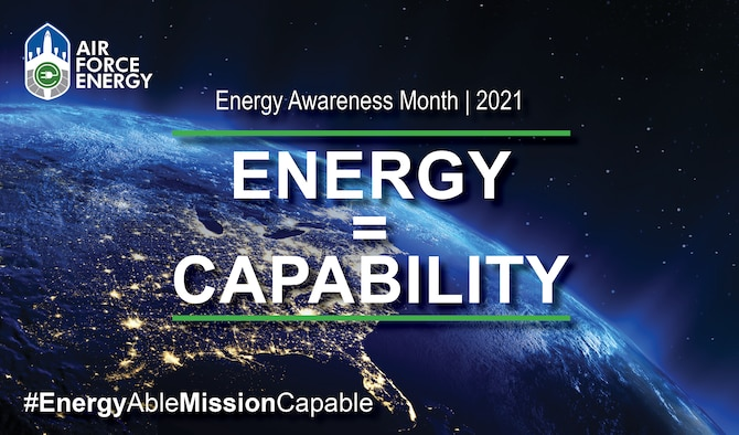 Energy Awareness Month gives the Department of the Air Force the opportunity every October to look at the critical role energy plays in its combat capabilities and readiness.