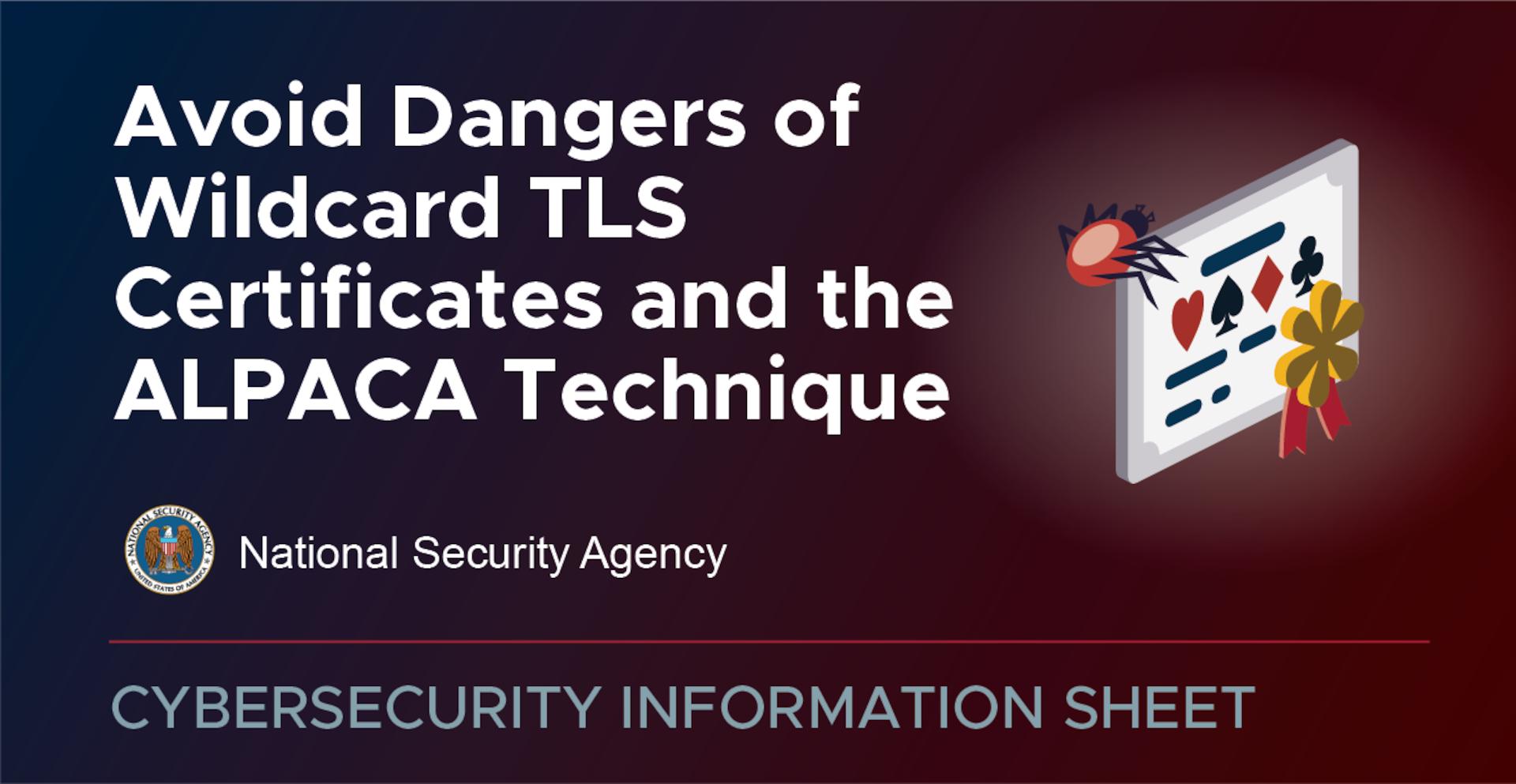 Avoid Dangers of Wildcard TLS Certificates and the ALPACA weakness