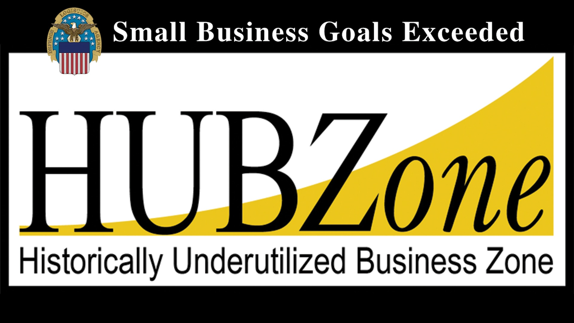 """Graphic with DLA logo with text reading """"Small Business Goals Exceeded - HUBZone - Historically Underutilized Business Zone."""""""