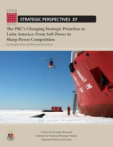 The PRC's Changing Strategic Priorities in Latin America