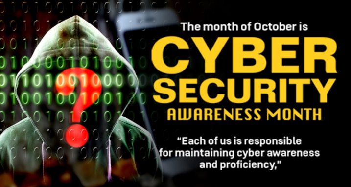 """The month of October is Cyber Security Awareness Month. """"Each of us is responsible for maintaining cyber awareness and proficiency."""""""
