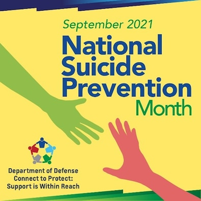 """Depicted is a graphic and illustration highlighting National Suicide Awareness Prevention Month 2021. The 2021 slogan is : """"Connect to Protect: Support is Within Reach."""""""