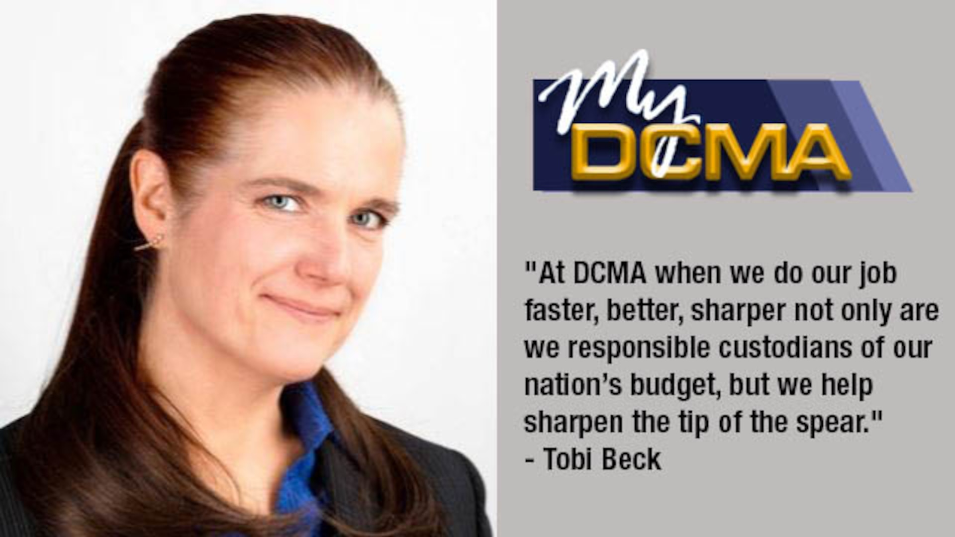 My DCMA showcases the Defense Contract Management Agency's experienced and diverse workforce and highlights what being a part of the national defense team means to them. Today, Tobi Beck shares her story.