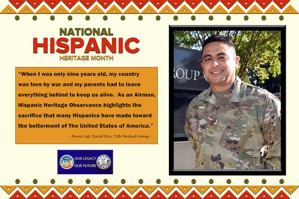 """Graphic shows a head shot of Diaz and has his quote, """"When I was only nine years old, my country was torn by war and my parents had to leave everything behind to keep us alive. As an Airman, Hispanic Heritage Observance highlights the sacrifice that many Hispanics have made toward the betterment of the United States of America."""""""