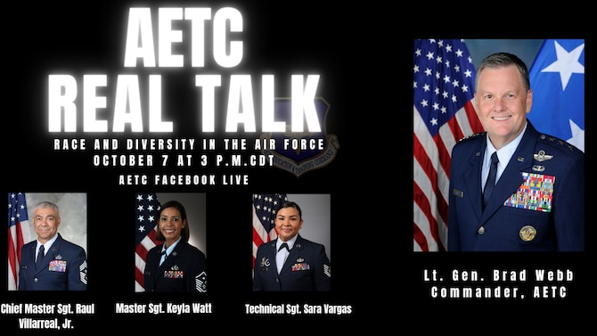 Lt. Gen. Brad Webb, commander of Air Education and Training Command, will host the ninth episode of AETC Real Talk: Race and Diversity in the Air Force, Oct. 7 at 3 p.m. CDT, on AETC's Facebook page.