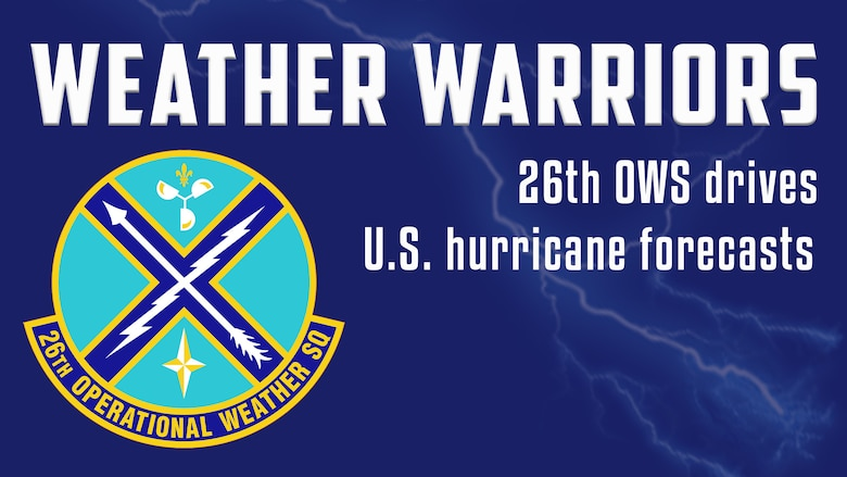 This graphic was created to accompany Weather Warriors: 26th OWS drives U.S. hurricane forecasts. Airmen from the 26th Operational Weather Squadron provide meteorological data for all tropical storms affecting U.S. Northern Command assets. (U.S. Air Force graphic by Senior Airman Jacob B. Wrightsman)