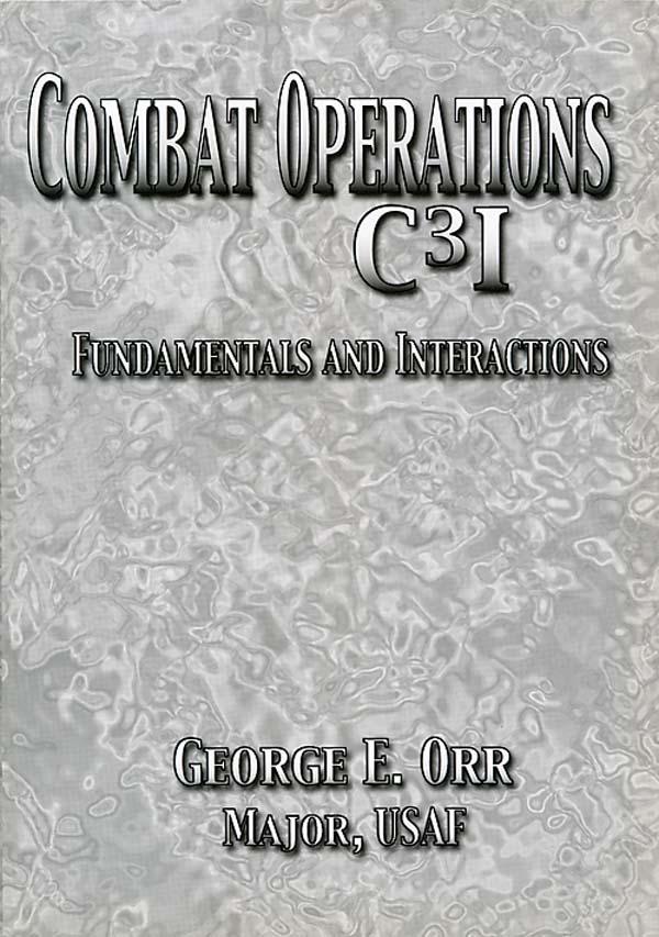 Combat Operations C3I Fundamentals and Interactions