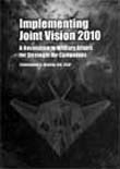 Implementing Joint Vision 2010