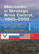 Milestones in Strategic Arms Control, 1945–2000