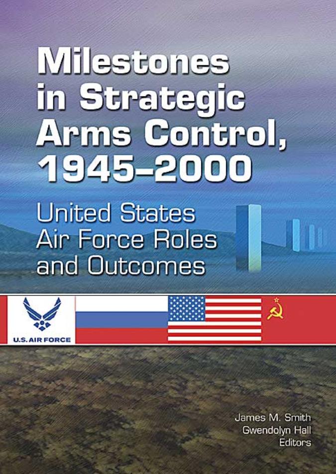 Milestones in Strategic Arms Control, 1945–2000