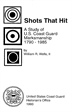 Shots that Hit A Study of US Coast Guard Marksmanship 1790 - 1985 by William Wells